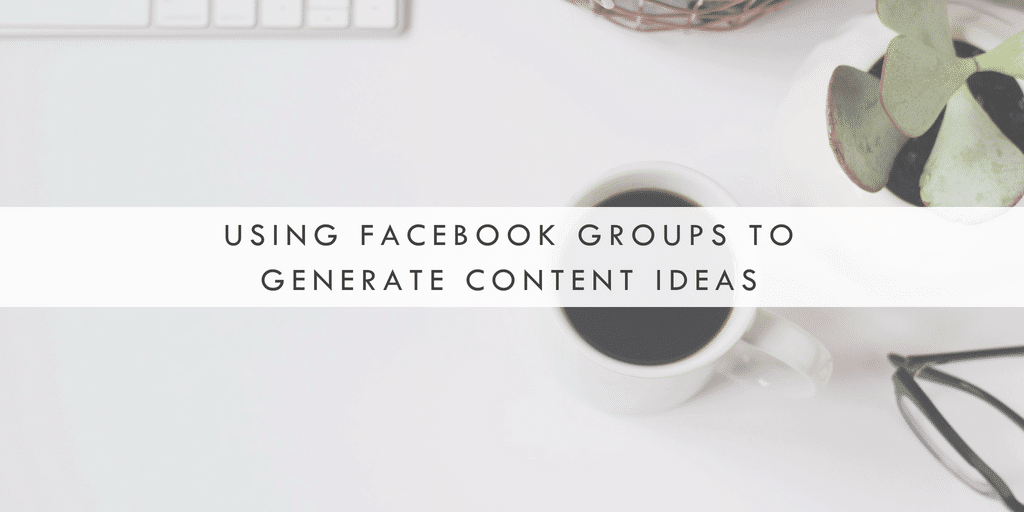 Using Facebook Groups to Generate Content Ideas - SoVerve Marketing Group